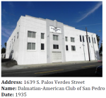 This Art Deco style clubhouse is associated with the Yugoslavian/Croatian community in San Pedro.