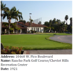 The Rancho Park Golf Course / Cheviot Hills Recreation Center has a Spanish Colonial Revival clubhouse and was used as a selling point for the nearby subdivisions of the 1920s.