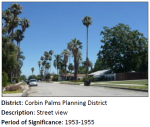 The survey work on Corbin Palms was aided by an entry on MyHistoricLA.org! It was picked up as a planning district because too many buildings were altered for it to hold together as a historic district.